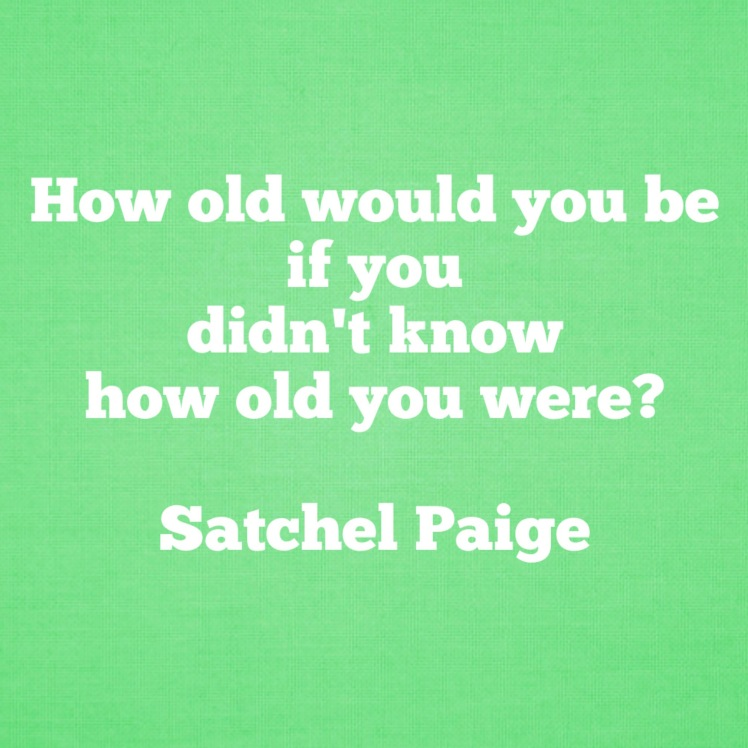 quote on aging by satchel paige